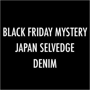 Black Friday Mystery Japan Selvedge Denim