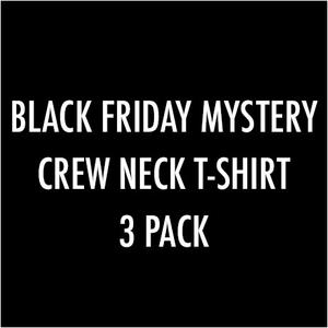 Black Friday Mystery Crewneck T-Shirt 3 Pack