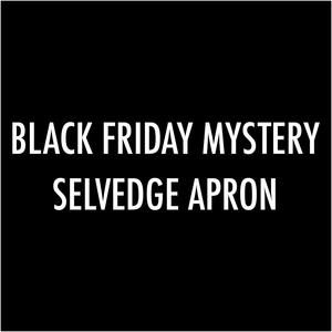 Black Friday Mystery Selvedge Apron